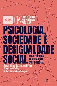 V2 - Psicologia, Sociedade e Desigualdade Social Boas Praticas na Formacao em Psicologia: PP