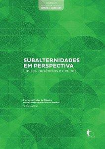 Subalternidades em Perspectiva: Limites, Ausências e Devires