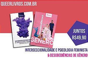 Interseccionalidade e psicologia feminista & Desobediências de gênero