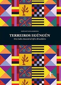 Terreiros Egúngún : Um Culto Ancestral Afro-Brasileiro