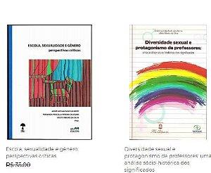 Escola, sexualidade e gênero: perspectivas críticas & Diversidade sexual e protagonismo de professores: uma análise sócio-histórica dos significados