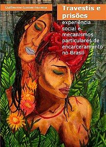 Travestis e prisões: experiência social e mecanismos particulares de encarceramento no Brasil