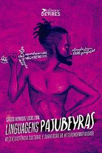 LINGUAGENS PAJUBEYRAS RE(EX)SISTÊNCIA CULTURAL E SUBVERSÃO DA HETERONORMATIVIDADE