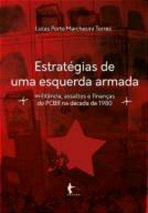 Estratégias de uma esquerda armada: militância, assaltos e finanças do PCBR na década de 1980
