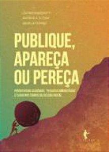 """Publique, apareça ou pereça: Produtivismo acadêmico, """"pesquisa administrada"""" e plágio nos tempos da cultura digital"""