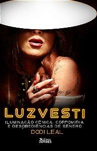 Luzvesti: iluminação cênica, corpomídia e desobediências de gênero