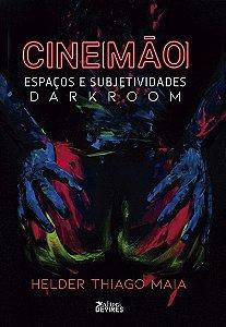 Cine[mão]: espaços e subjetividades darkroom
