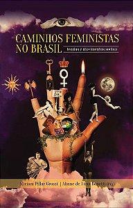 Caminhos Feministas no Brasil: teorias e movimentos sociais