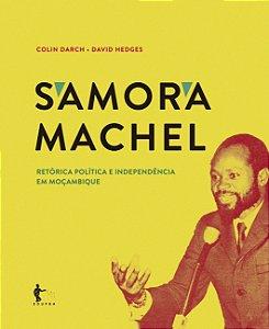Samora Machel: retórica politica e independência de Moçambique