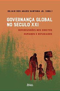 Governança global no século XXI: repercussões nos direitos humanos e refugiados