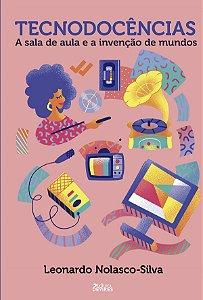 Tecnodocências: a sala de aula e a invenção de mundos