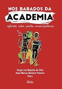 Nos babados da academia: reflexões sobre pautas emancipatórias