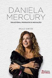Daniela Mercury Trajetória, produção e inovação V1