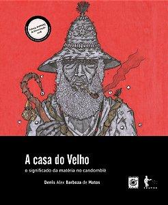 A Casa do Velho: o significado da matéria no candomblé