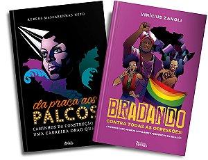 Da praça aos palcos: caminhos da construção de uma carreira de drag queen + Bradando contra todas as opressões! Ativismos LGBT, negros, populares e periféricos em relação