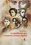 As Mulheres que Amaram Franz Kafka