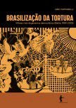 Brasilização da tortura : vítimas civis de governos democráticos (Bahia, 1990-2003)