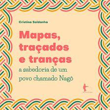 Mapas, traçados e tranças: a sabedoria de um povo chamado Nagô