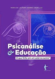 Psicanálise & Educação – O que falta em um está no outro?