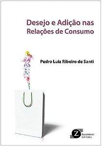 Desejo e Adição nas Relações de Consumo