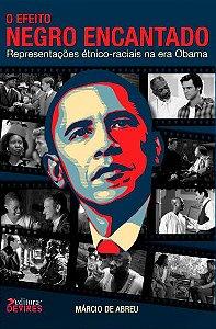 O efeito negro encantado: representações étnico-raciais na era Obama