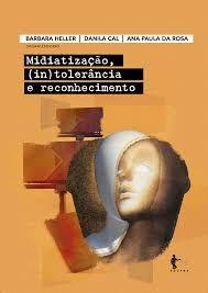Midiatização, (in)tolerância e reconhecimento