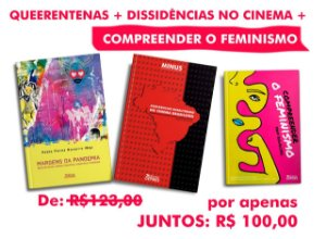 QUEERENTENAS + DISSIDÊNCIAS NO CINEMA + COMPREEENDER O FEMINISMO