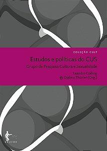 Estudos e políticas do CUS – Grupo Cultura e Sexualidade