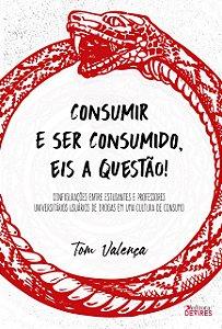 Consumir e ser consumido, eis a questão! Configurações entre estudantes e professores universitários usuários de droga