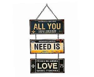 Placa Vintage    * Tudo o que você precisa é amor *  - 61cm