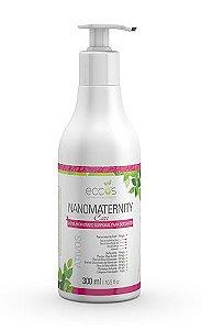 Nanomaternity Care|300 ml - Eccos Cosméticos