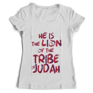 Camiseta Feminina - He is the Lion of the tribe of Judah