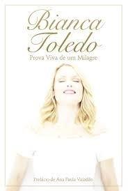 Livro Prova viva de um Milagre by Bianca toledo