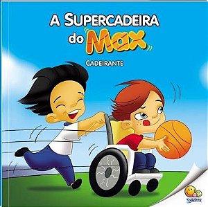 INCLUSÃO SOCIAL - A SUPERCADEIRA DO MAX - CADEIRANTE