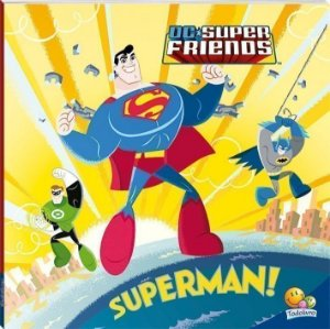 SUPERAMIGOS EM ACAO! DC FRIENDS - SUPERMAN!