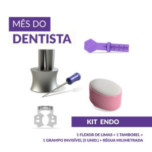 KIT - ENDO (Mês do Dentista)