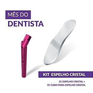KIT - ESPELHO CRISTAL (Mês do Dentista)