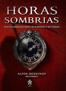 Horas Sombrias - Contos Sobrenaturais, de Suspense e de Terror
