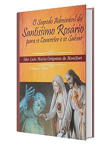 O Segredo Admirável do Santíssimo Rosário - são Luis Maria Grignion de Montfort
