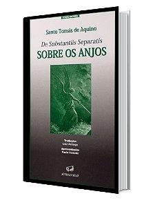 Sobre os Anjos - De Substantiis Separatis - Santo Tomás de Aquino
