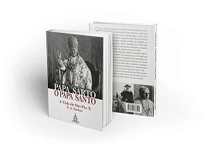 Papa Sarto, O Papa Santo - F. A. Forbes