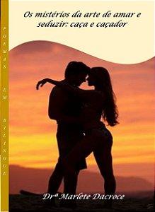 Os mistérios da arte de amar e seduzir: caça e caçador
