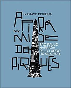 A pirâmide do Piques: São Paulo narrada pelo Largo da Memória