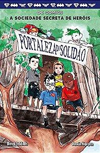 A sociedade secreta dos heróis - Volume 2: Fortaleza da solidão