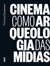 Cinema como arqueologia das mídias