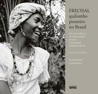 Frechal, quilombo pioneiro no Brasil