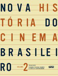 Nova história do cinema brasileiro II