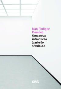 Uma nova introdução à arte do século XX