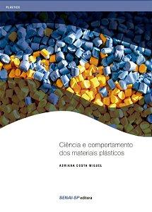 Ciência e Comportamento dos Materiais Plásticos Adriana Costa Miguel