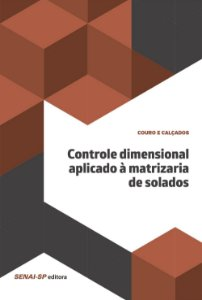 Controle Dimensional Aplicado à Matrizaria de Solados